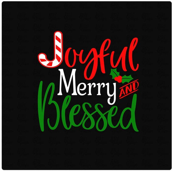Joyful Merry and Blessed Christmas SVG DXF File for Tshirts or | Etsy