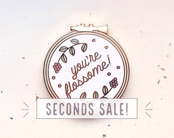 SECONDS SALE You're Flossome Needle Minder