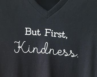 But first, Kindness.
