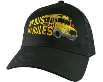 Bus Driver My Bus My Rules Yellow School Bus Embroidery on an Adjustable Structured Black Classic Trucker Cap + Options to Personalize