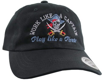 Work Like A Captain Play Like A Pirate Embroidery on an Adjustable Black Unstructured Baseball Cap Dad Hat + Option to Personalize the Back