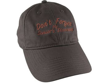 Don't Forget My Senior's Discount Humorous Retirement Embroidery Design on an Adjustable Chocolate Brown Unstructured Classic Baseball Cap