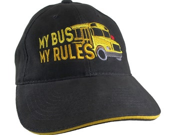 My Bus My Rules Humorous Yellow School Bus Driver Embroidery Design on an Adjustable Structured Black and Yellow Trimmed Peak Baseball Cap