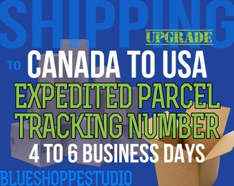 Shipping Upgrade Canada to USA Expedited Parcel with Tracking Number 4 to 6 Business Days for BlueShoppeStudio Customers