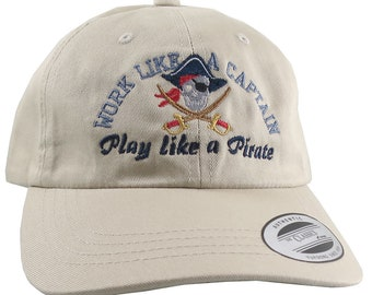 Work Like A Captain Play Like A Pirate Embroidery on an Adjustable Beige Unstructured Baseball Cap Dad Hat + Option to Personalize the Back