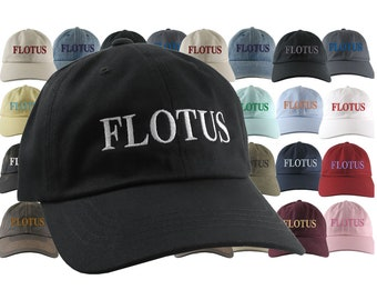 FLOTUS Cap The First Lady of The USA Melania Trump 45 Embroidery Your Color Choices on an Adjustable Unstructured Baseball Cap Dad Hat Style