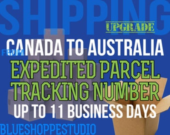 Shipping Upgrade Canada to Australia Expedited Parcel with Tracking Number Up to 11 Business Days for BlueShoppeStudio Customers