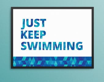 Just Keep Swimming PRINTABLE Poster   Inspirational Quote, Modern Decor