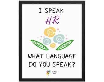 HR Office Decor   I Speak HR, What Language Do You Speak? Human Resources  Art Print, Human Resources Decor, Human Resources Office, HR Gift