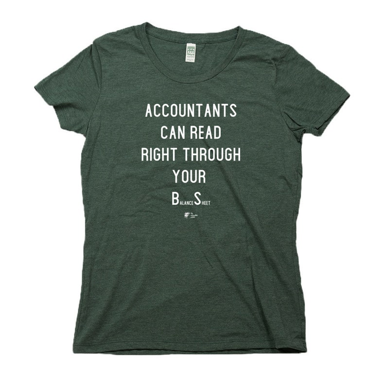 Funny Women's Accountant T Shirt Organic Cotton Recycled Heather Pine