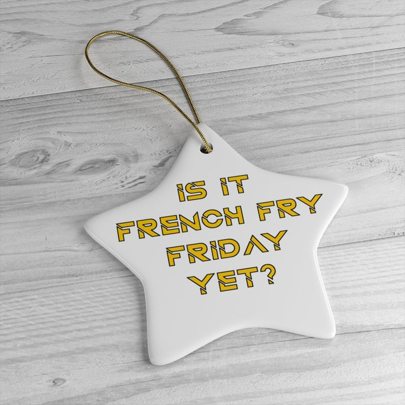 French Fry Friday Ornament for Office Star