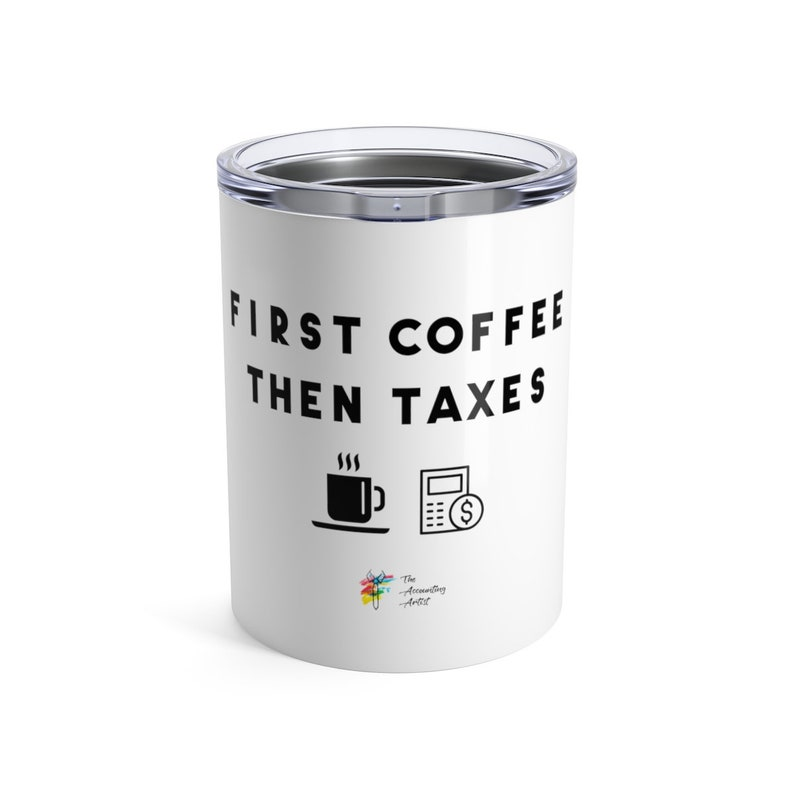 Tax Gift Tumbler  First Coffee Then Taxes image 0
