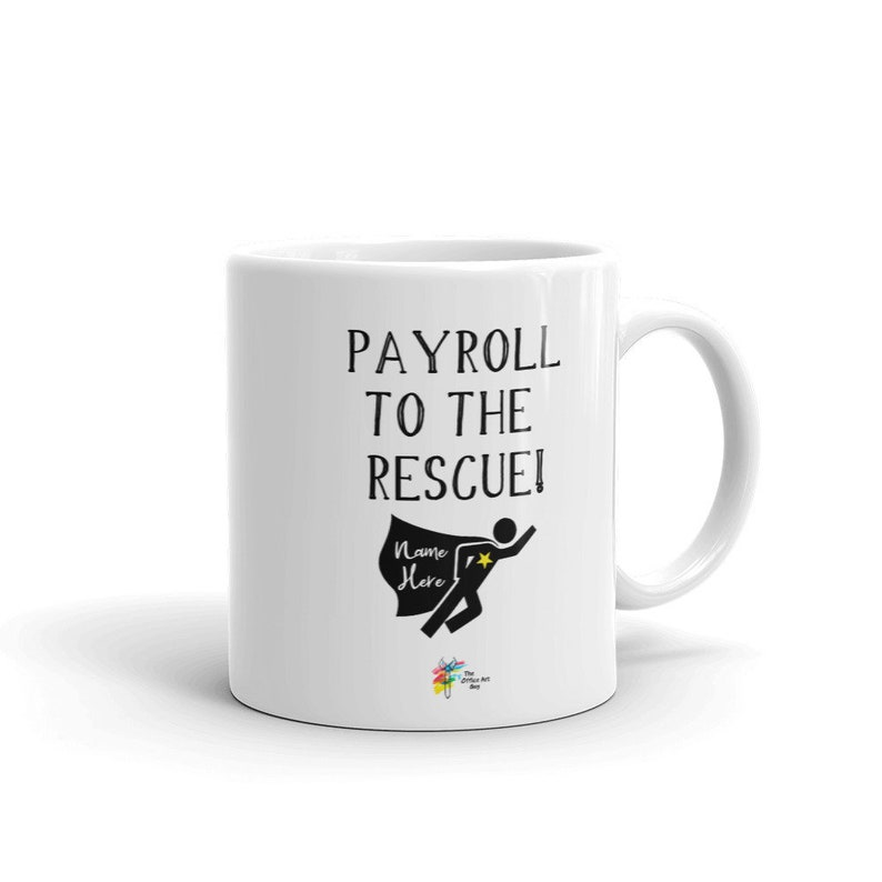 Payroll Mug  Payroll To The Rescue Personalize It image 0