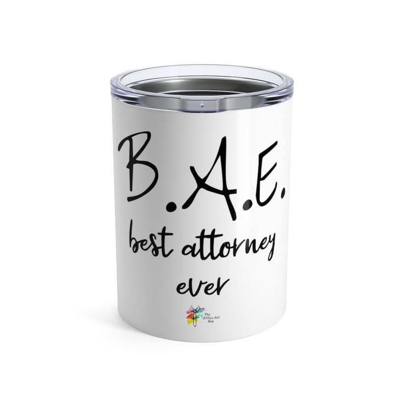 BAE Best Attorney Ever Tumbler  Stainless Steel 10oz  Funny image 0