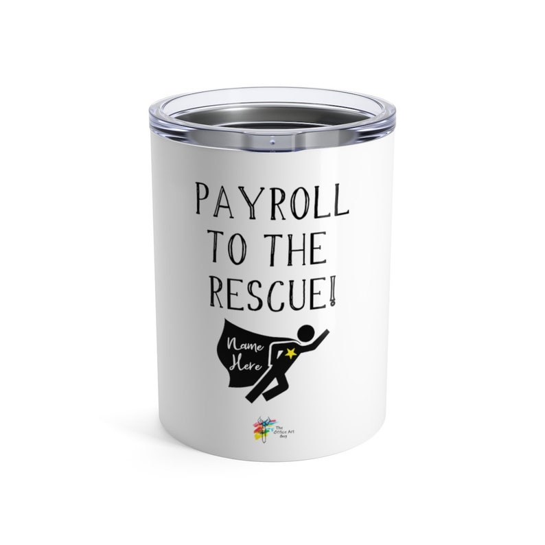 Payroll Tumbler Cup Stainless Steel 10oz 10oz