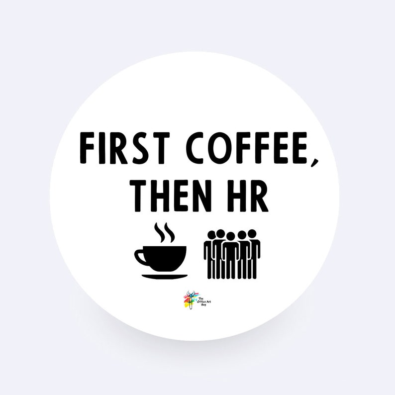 Human Resources Sticker  First Coffee Then HR image 0