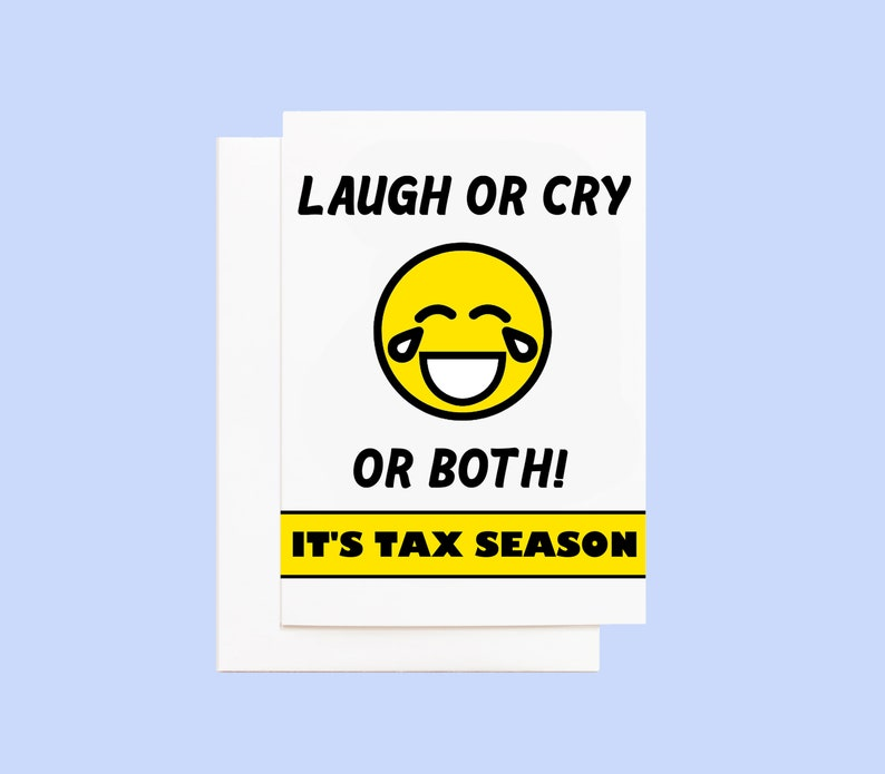 Tax Season Card Laugh or Cry image 0