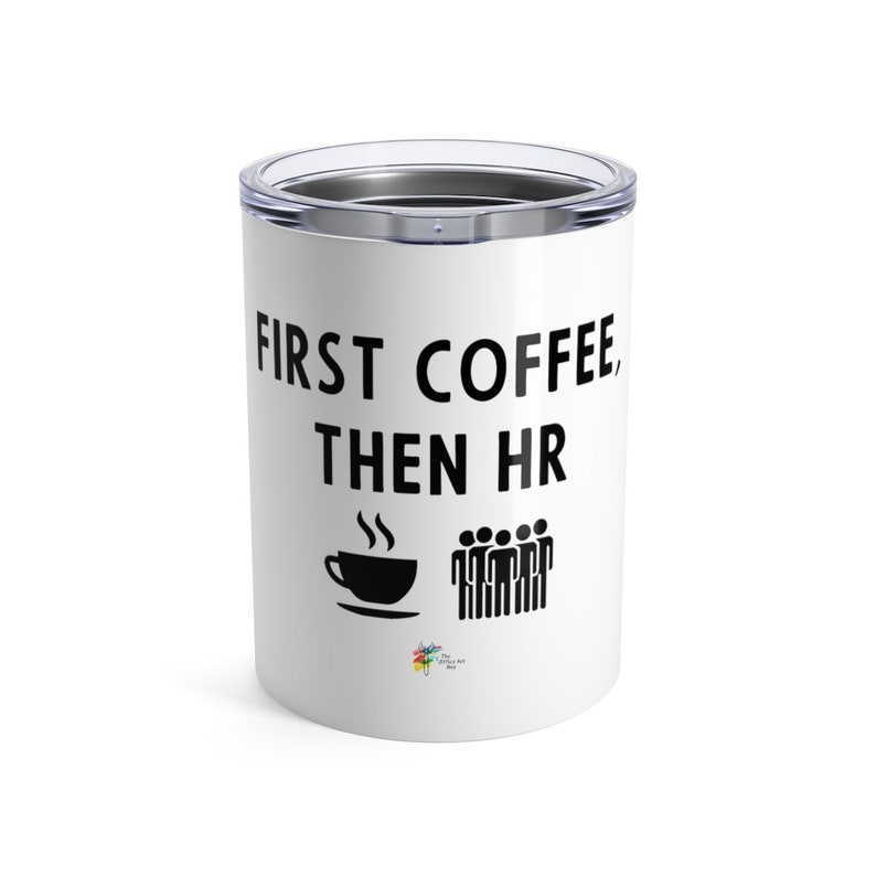 Human Resources Tumbler  First Coffee Then HR image 0