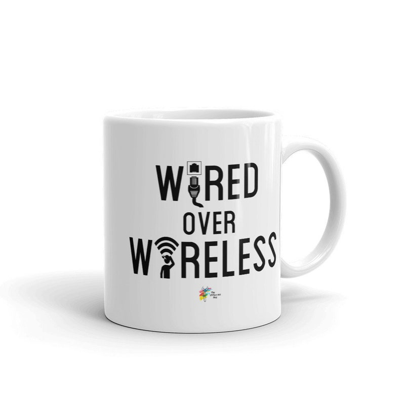 Wired Over Wireless Technology Mug 11 Fluid ounces