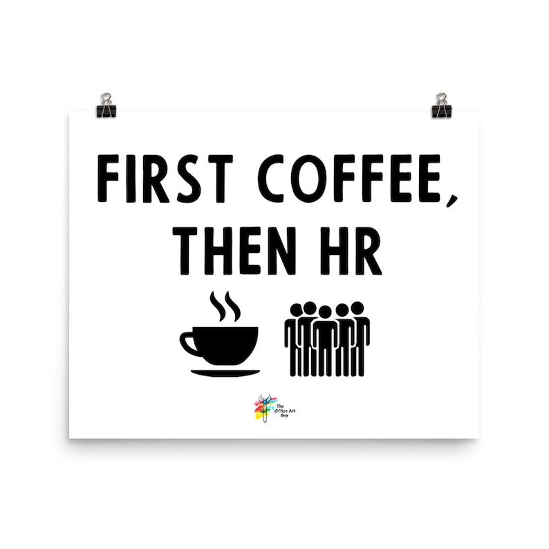 Human Resources Art Print  First Coffee Then HR image 0