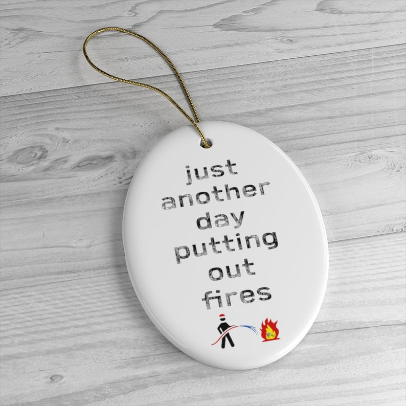 Funny Office Ornament Putting Out Fires Oval