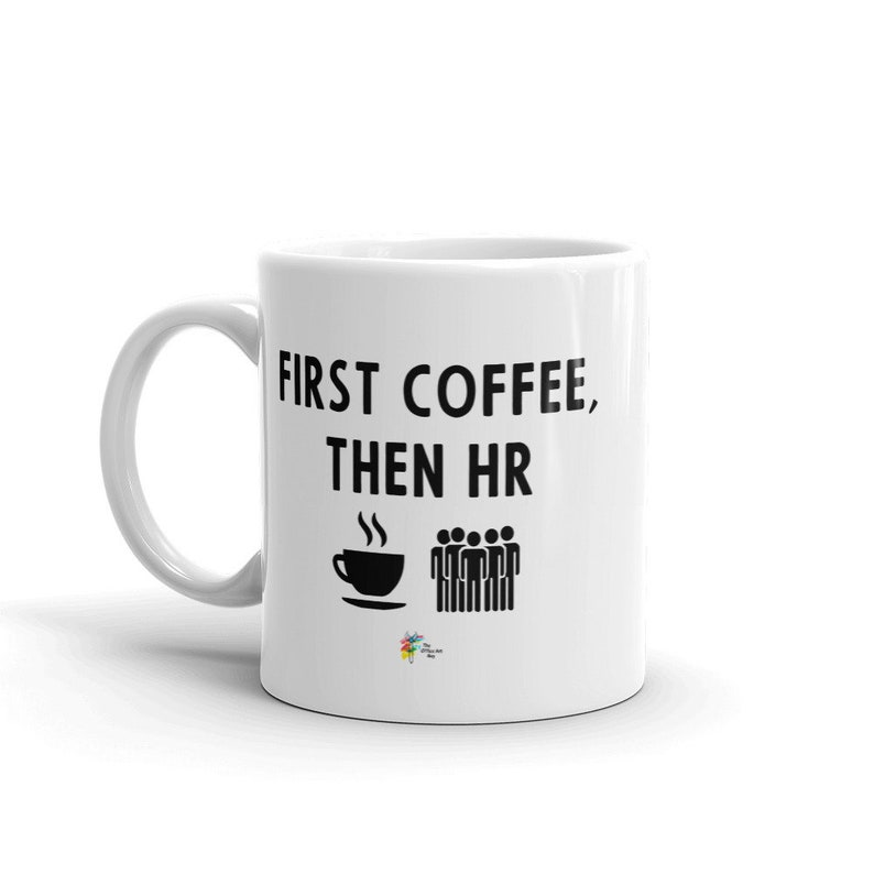 Human Resources Mug  First Coffee Then HR image 0