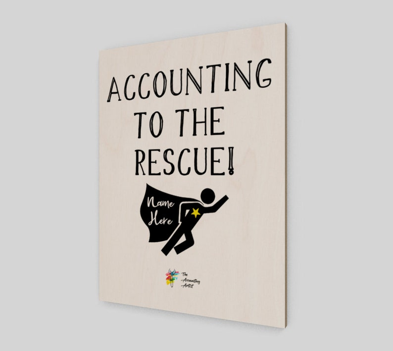 Accounting to the Rescue Art Print on Birch Wood Panel  image 0