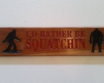 I'd Rather Be Squatchin'