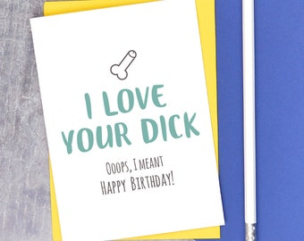 Love Your Dick Birthday Card Adult Humour Boyfriend Or Husband