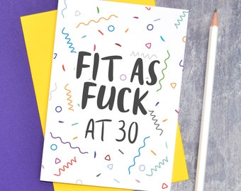 30th Birthday Card Adult Humour For Fit As Fuck At 30