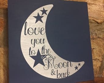 Love You To The Moon Custom Wood Sign