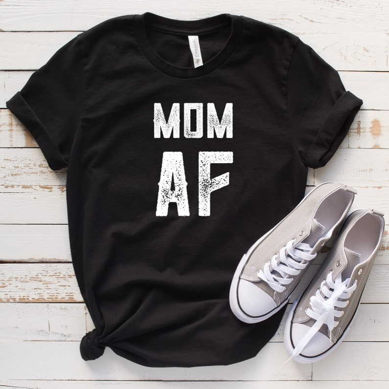 7fbc7f3b Mom AF Shirt Mom Life Cute Mom Gift Mothers Day Gift Funny Mom | Etsy