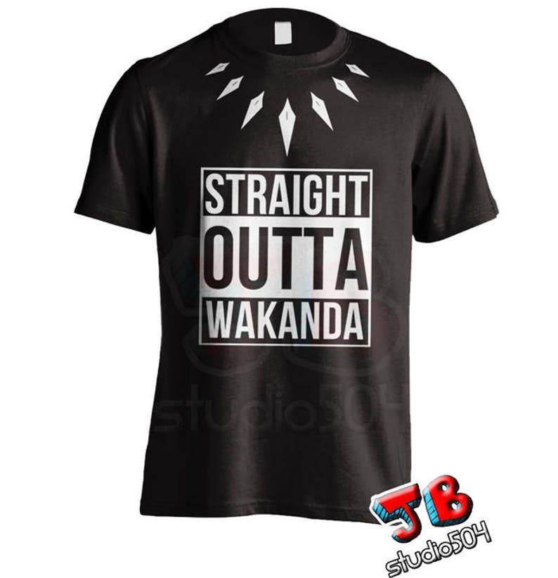 28cdb7bbdb58 Straight Outta Wakanda T-Shirt black panther Shirt Men Women
