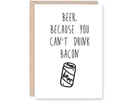 Funny Happy Birthday Card Beer Drinking Bacon