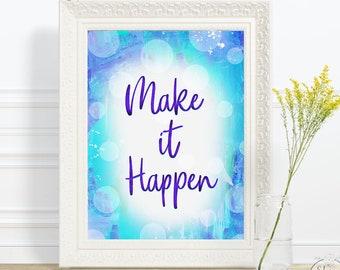 Make It Happen Print | Make It Happen Sign | Make It Happen Poster 8 x 10