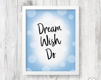 Make a Wish, Dream It Do It, Get It Done, Make it Happen with this Dream Wish Do Print 8 x 10