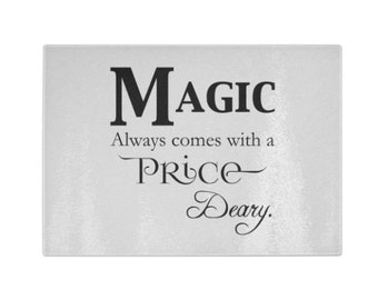 Magic Always comes at a Price Deary. Cutting Board - Once Upon a Time Fan Art - Magical Kitchen Gift - Helps make every meal delicious!