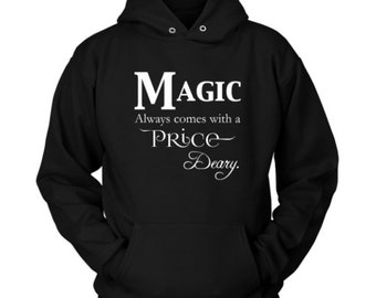 Magic always comes with a Price Deary - Hoodie - Once Upon a Time Fan Art, gift idea, gift for him, gift for her, birthday, anniversary