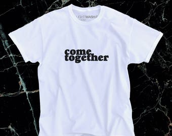 Come Together Tee -- Come Together | Peace Shirt | Peaceful Shirt | Peaceful TShirt | Peaceful T Shirt | Come Together Shirt | World Peace