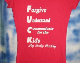 7c11012616642 F.U.C.K. My baby daddy t-shirt