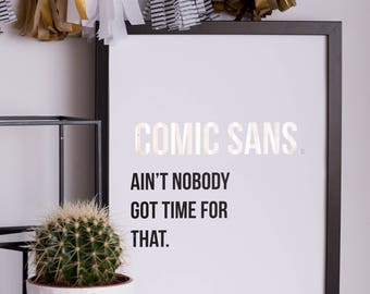 Comic Sans | Print | A4 | A3 | Monochromatic | Foil | Holographic | Funny | Typography | Graphic Designers Gift