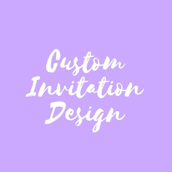 Custom Invitation Design Custom Wedding Invitations Custom Etsy