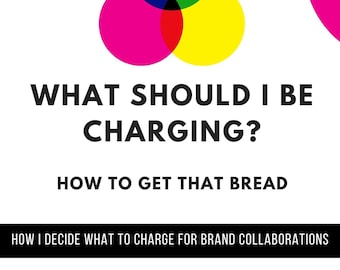 What Should I Be Charging? How to Determine Your Rates For Social Media Collaborations