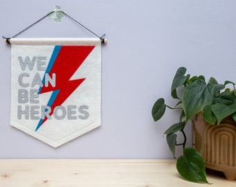 We Can Be Heroes - David Bowie Pennant Wall Banner Flag. Nursery Decor. Felt Hanging.