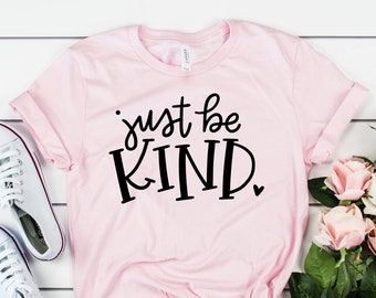 8658c66a Just Be Kind Shirt | Be Kind Tee Shirt | Women's Tshirt | Mom Life Shirt | Kindness  Shirt | Plus Size Shirt