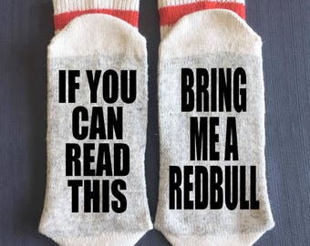 Redbull - Bring me Socks - If You Can Read This Bring me a Redbull - Gifts - Novelty Socks