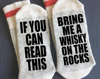 Whisky on the Rocks - Bring me Socks - If You Can Read This - If You Can Read This Bring me a Whisky on the Rocks-Whisky Gifts-Novelty Socks