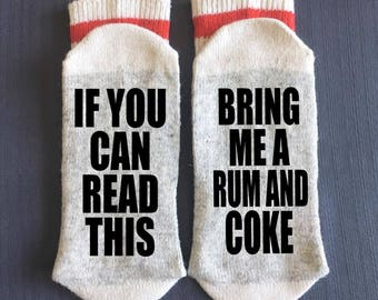 Rum and Coke - Bring me Socks - If You Can Read This Socks - If You Can Read This Bring me a Rum and Coke - Gifts - Novelty Socks