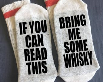 Whisky - Bring me Socks - If You Can Read This Socks - If You Can Read This Bring me Some Whisky - Whisky Gifts - Novelty Socks