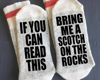 Scotch on the Rocks - Bring me Socks - If You Can Read This - If You Can Read This Bring me a Scotch on the Rocks - Scotch Gifts - Gifts